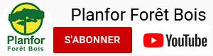 Abonnez-vous à notre chaine youtube : Planfor Forêt Bois