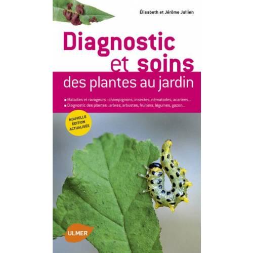Livre diagnostic et soins des plantes au jardin vente for Au jardin des plantes poem