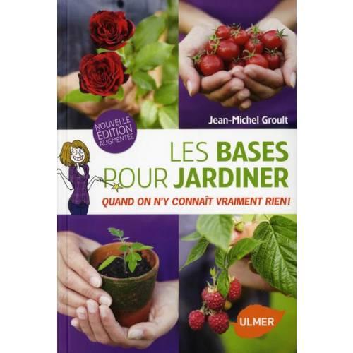 Livre les bases pour jardiner vente livre les bases for Savoir jardiner