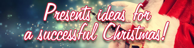 Presents ideas for a successful Christmas!
