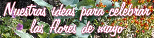 Nuestras ideas para celebrar las flores de mayo