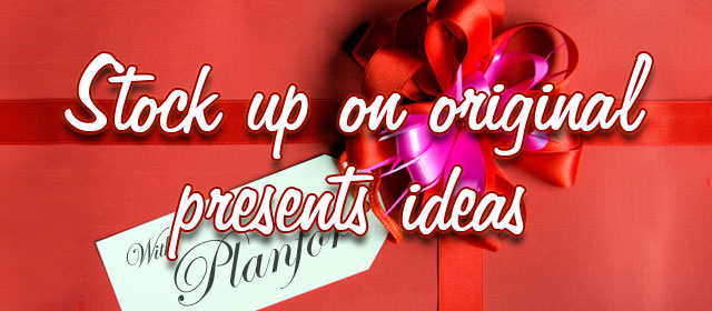 Stock up on original presents ideas with Planfor!