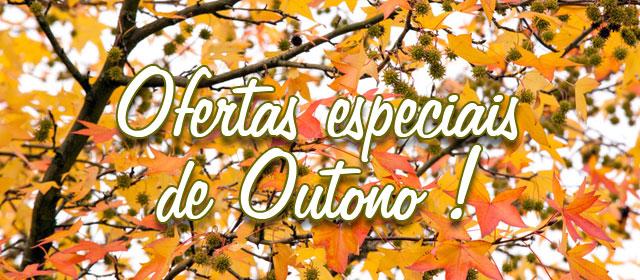 Ofertas especiais de Outono !